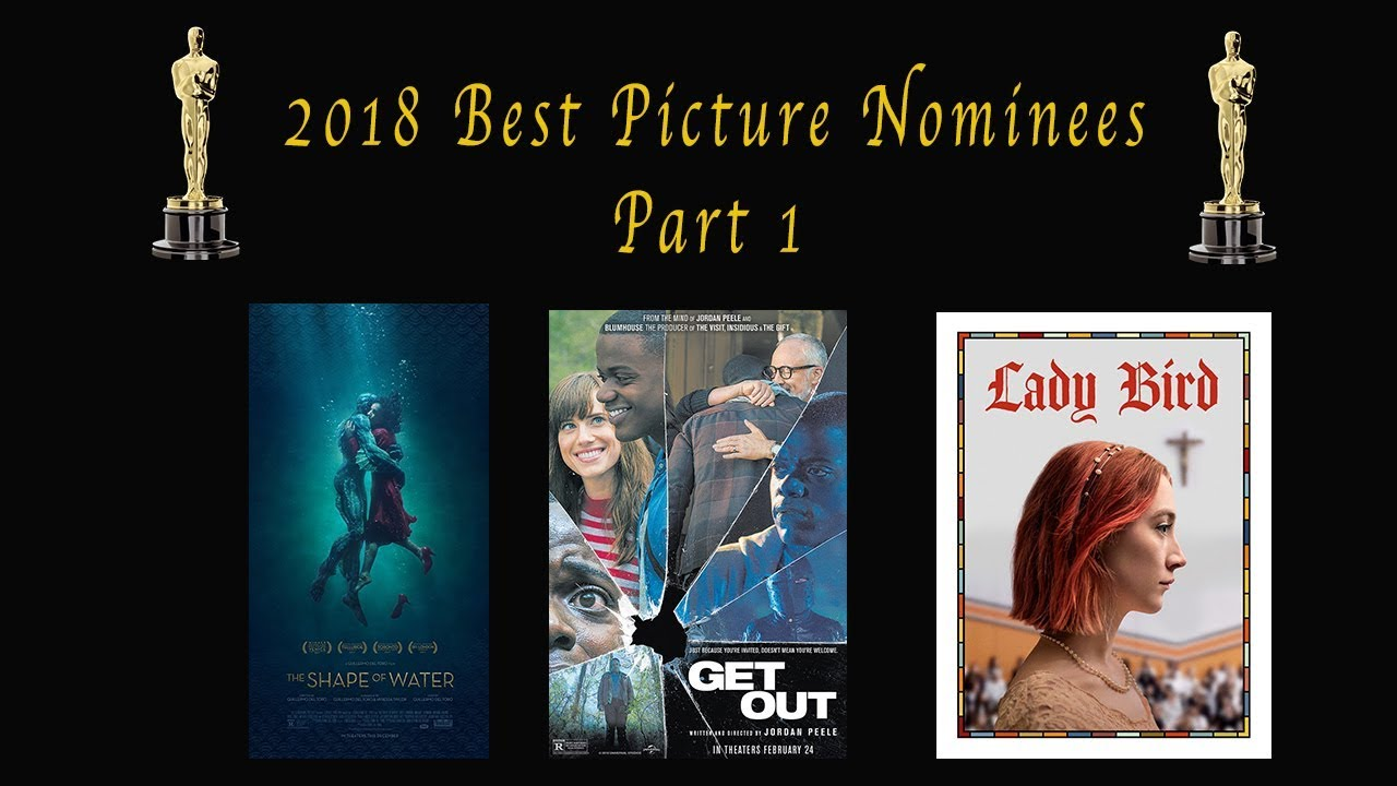 2018 Best Picture Nominees Reviewed-Part 1 - YouTube