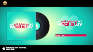 Sasha Dith & Steve Modana - What is Luv (Radio Mix)