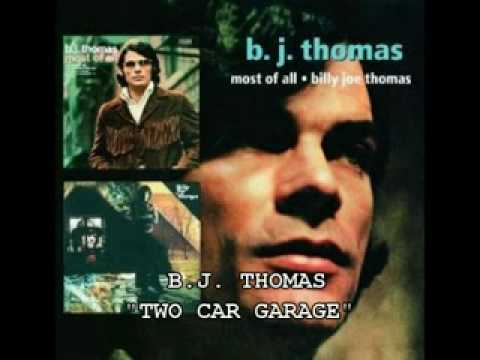 "B.J. THOMAS - ""TWO CAR GARAGE"""
