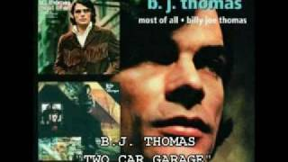 Watch Bj Thomas Two Car Garage video