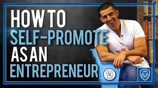 How To Self-Promote As An Entrepreneur