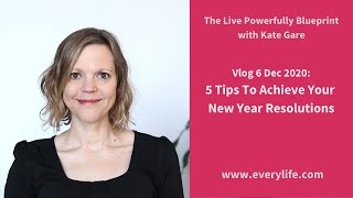 VLOG 6: 5 Tips to Achieve Resolutions