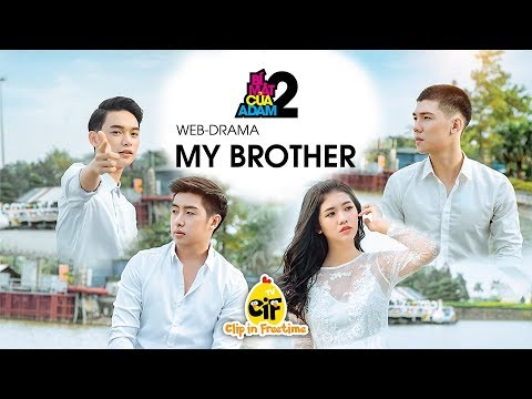 Web-drama Đam Mỹ | MY BROTHER - LIVESTREAM | OFFICIAL HD