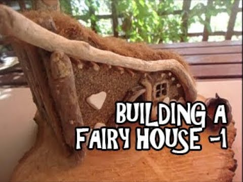 DIY fairy house (part-1) - How to make a fairy house from scratch