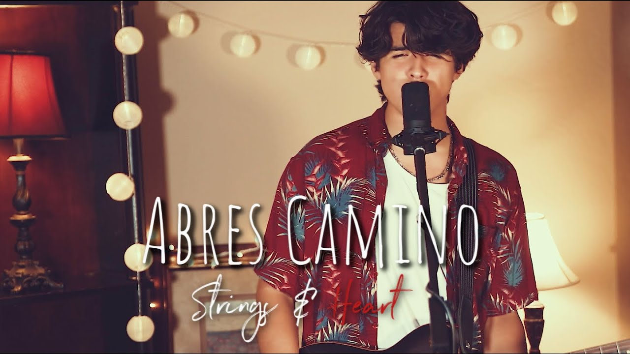 Abres Camino - Cover   Strings And Heart