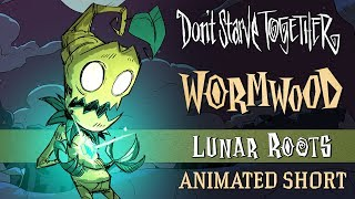 Don't Starve Together Lunar Roots [Wormwood Animated Short]