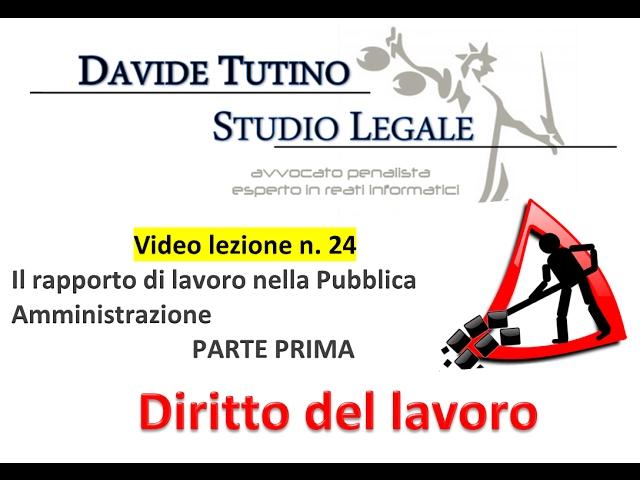 Diritto del lavoro - Video Lezione n. 24: Il rapporto di lavoro nella Pubblica Amministrazione (1) #1