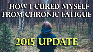 How I Cured Chronic Fatigue PART 2