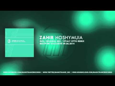 Zahir - Hoshymuia (Original Mix) [Magic Trance]