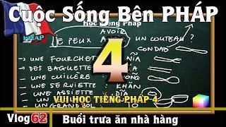 Học Tiếng Pháp #4 : Buổi Trưa Ăn Nhà Hàng - Cuộc Sống Bên PHÁP vlog #62