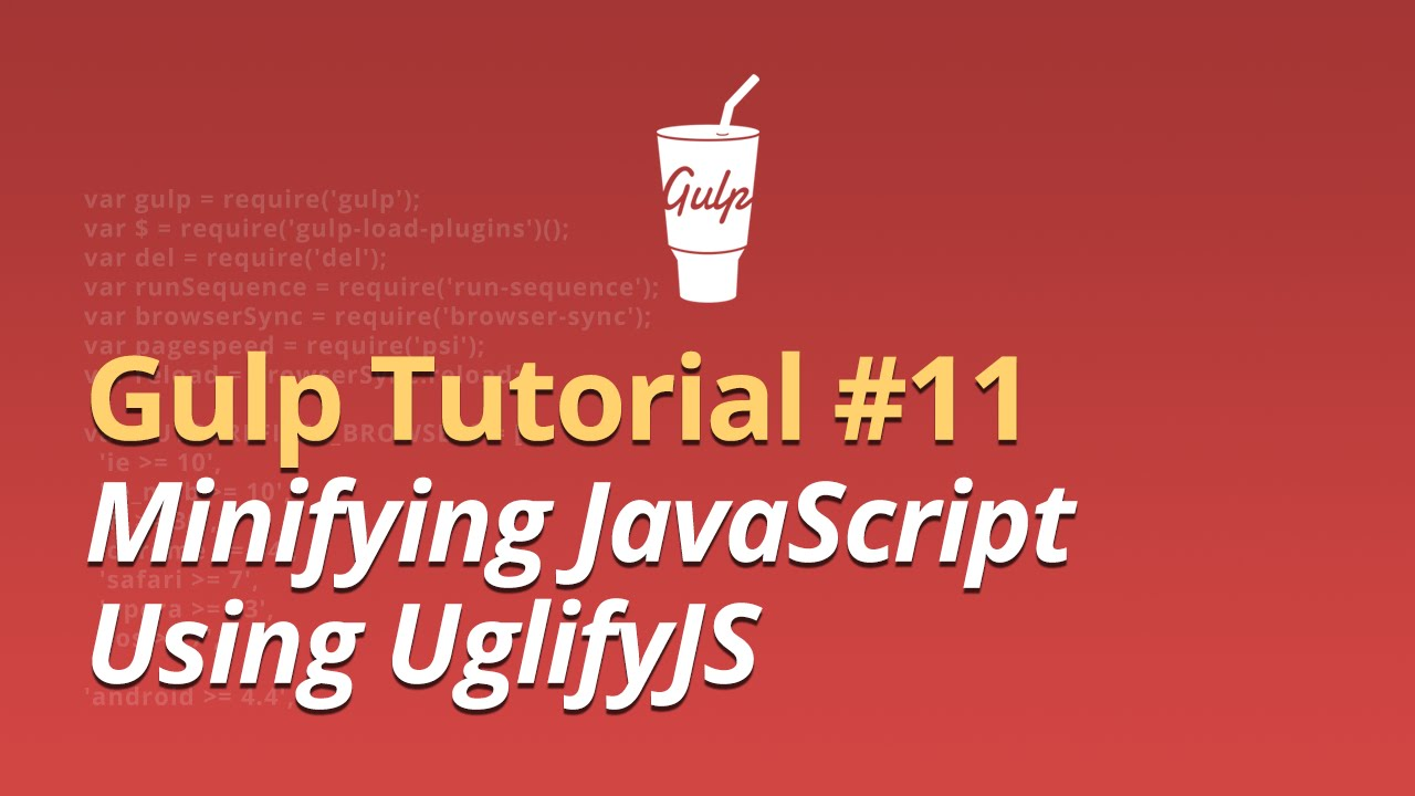 Gulp Tutorial - #11 - Minifying Javascript Using UglifyJS