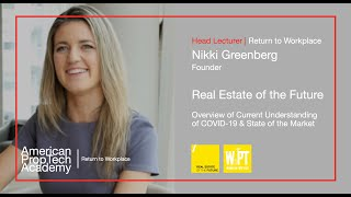 Return to Workplace  | Nikki Greenberg, Founder, Real Estate of the Future