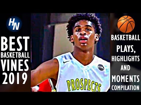 Basketball Vines 2019 🏀🔥 Best Plays, Highlights & Moments