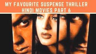 My Favourite Suspense Thriller Hindi Movies Part 6