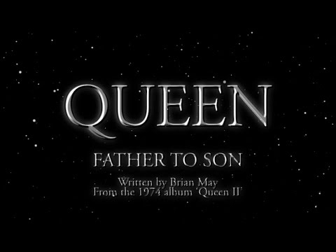 Queen - Father To Son (Official Lyric Video)