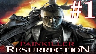 Painkiller Resurrection Playthrough/Walkthrough part 1 [No commentary]