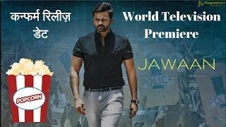 WorldTelevisionPremiere, Jawaan Full Hindi Dubbed Movie Release Date Upcoming South Hindi Dub Movies