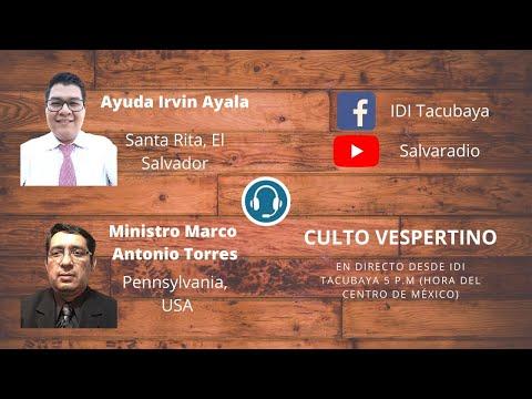 Min. Marco Antonio Torres-Pennsylvania USA I Ayuda Irvin Ayala-El Salvador. Culto Vespertino 11jul20
