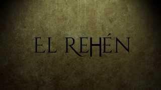 """""""El Rehén"""" - Trailer"""