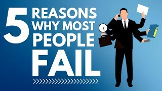 5 Reasons Why Most People Fail