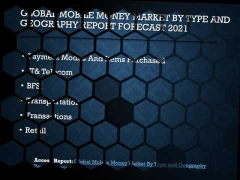 Global Mobile Money Market report