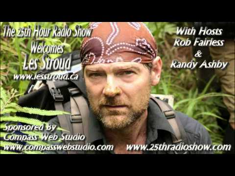 "Les Stroud - Survival Expert - Discovery Channel's ""Survivorman"" - ""The 25th Hour Radio Show"""