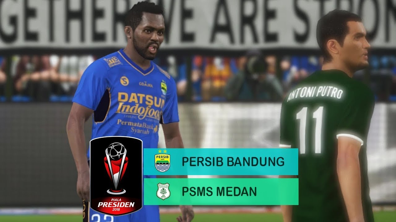 PERSIB VS PSMS MEDAN - PIALA PRESIDEN - PES 2018 - YouTube