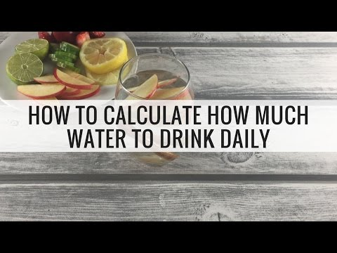 How To Calculate How Much Water To Drink Day