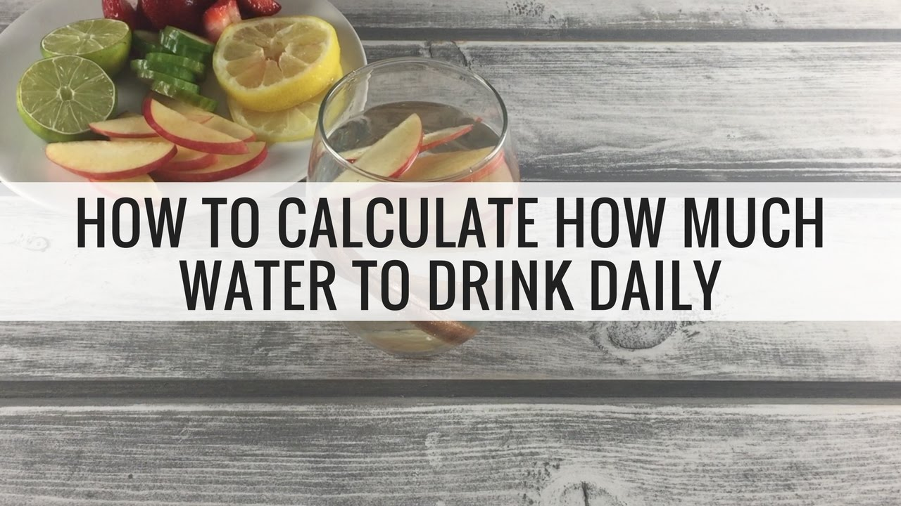 How Much Water Should I Drink A Day Calculator >> How To Calculate How Much Water To Drink A Day