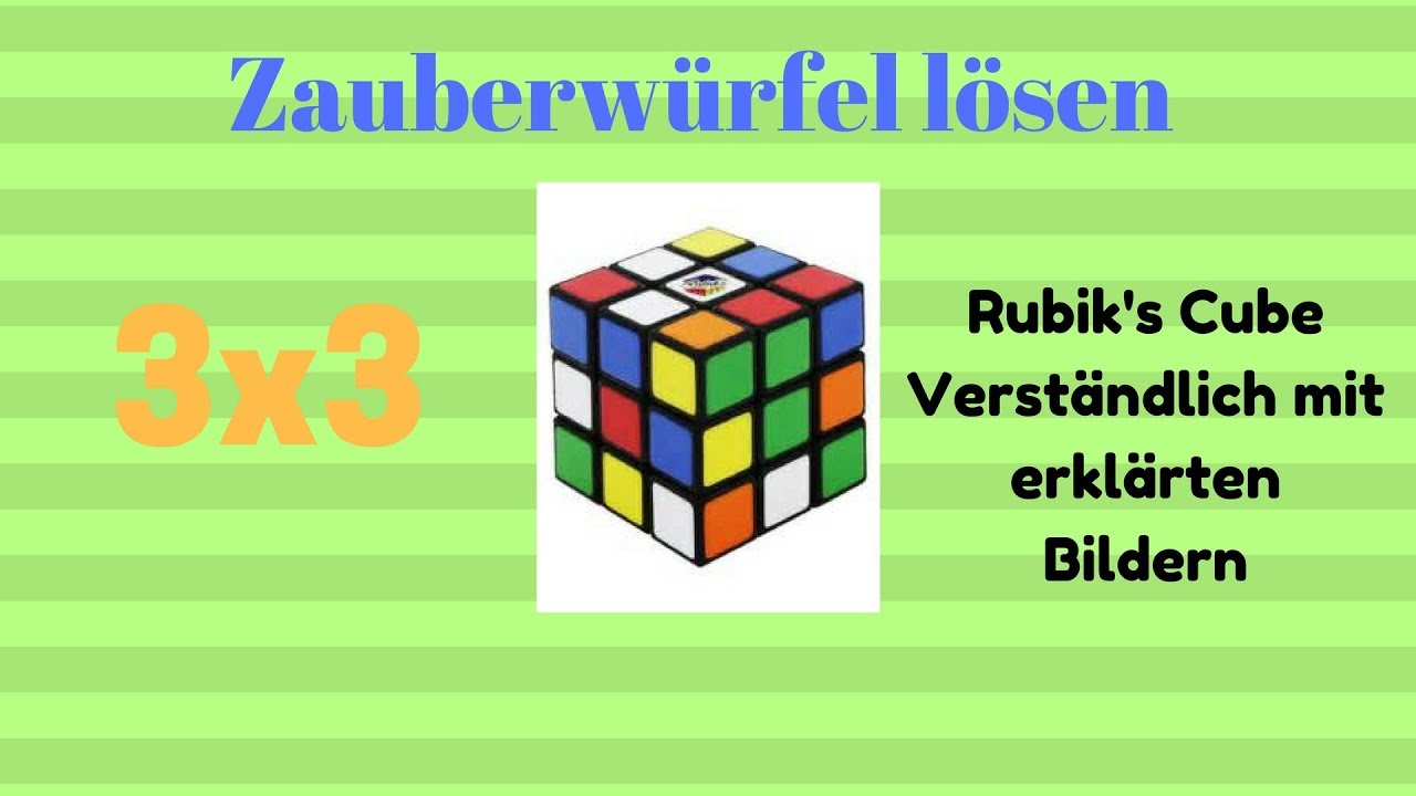 zauberw rfel rubik 39 s cube l sung f r anf nger 3x3 youtube. Black Bedroom Furniture Sets. Home Design Ideas
