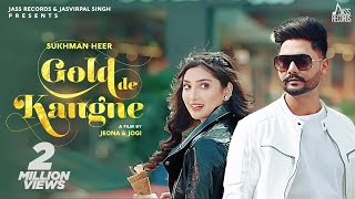 Gold de Kangne (Sukhman Heer) Mp3 Song Download