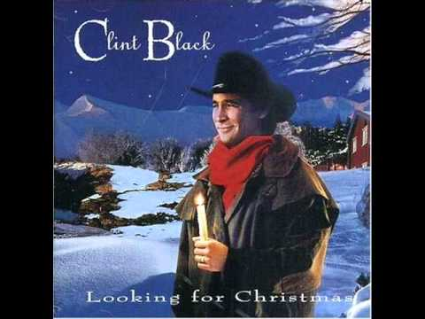 Clint Black ~ Christmas For Every Boy And Girl
