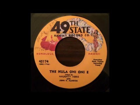 Naughty Abbie with John K Almeida - The Hula Oni Oni E