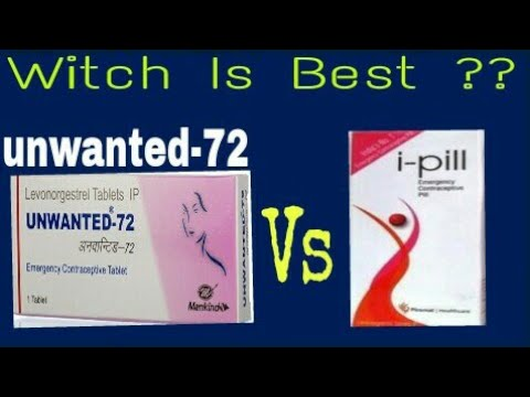 I Pill Or Unwanted 72 Witch Is Best Pills In Hindi Tamil I Pill Vs Unwanted 72