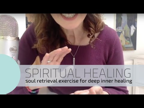 Soul Retrieval exercise - guided meditation for deep healing