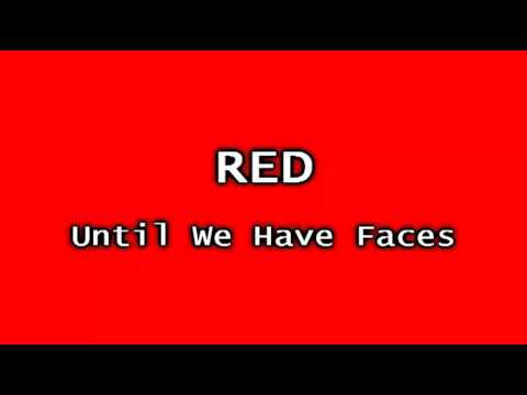 RED - Faceless (Until We Have Faces 2011)
