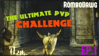 Dark souls 2 PvP Challenge Ep 1: A thirst for blood!!!