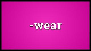 -wear Meaning