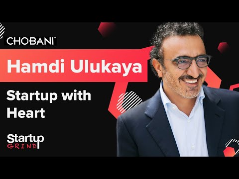 Startup with Heart | Hamdi Ulukaya (Chobani) & Steve Clemons (The Atlantic) @ Startup Grind Global