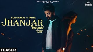 Jhanjar Tere Pairi (Teaser) Gur Chahal Ft Tanya | Jay K | Rel On 17th July | White Hill Music