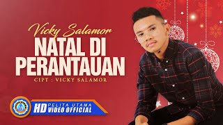 Vicky Salamor - NATAL DI PERANTAUAN ( Official Music Video ) [HD]