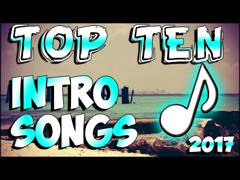 Top Ten Intro Songs No Copyright 2017  Download link in description