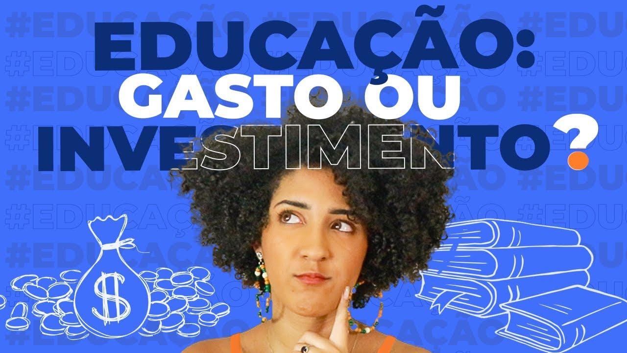 EDUCAÇÃO É UM GASTO OU UM INVESTIMENTO? | NATH FINANÇAS