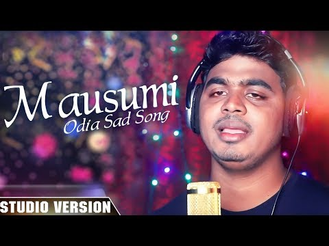 Mausumi Odia New Sad Song Studio Version Bubun Kumar