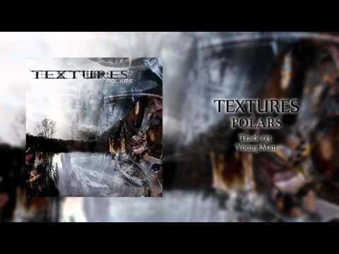 Клип Textures - Young man