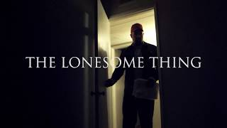 The Lonesome Thing - Short Horror Film