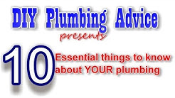 10 Essential Things to Know About Your Plumbing