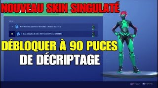 DÉBLOQUERTHE THE SKIN SINGULARITÉ WITH 90 DECRIPTAGE PUCES DEFI FORTNITE SAISON 9