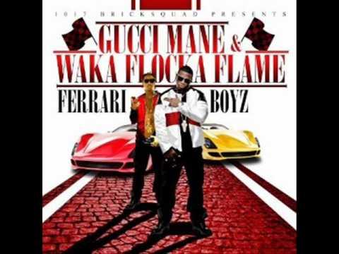 15 And The First Ft. YG Hootie - Waka Flocka Flame - Gucci Mane -Ferrari Boyz