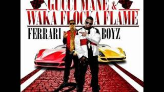 15 And The First Ft. YG Hootie - Waka Flocka Flame - Gucci Mane -Ferrari Boyz